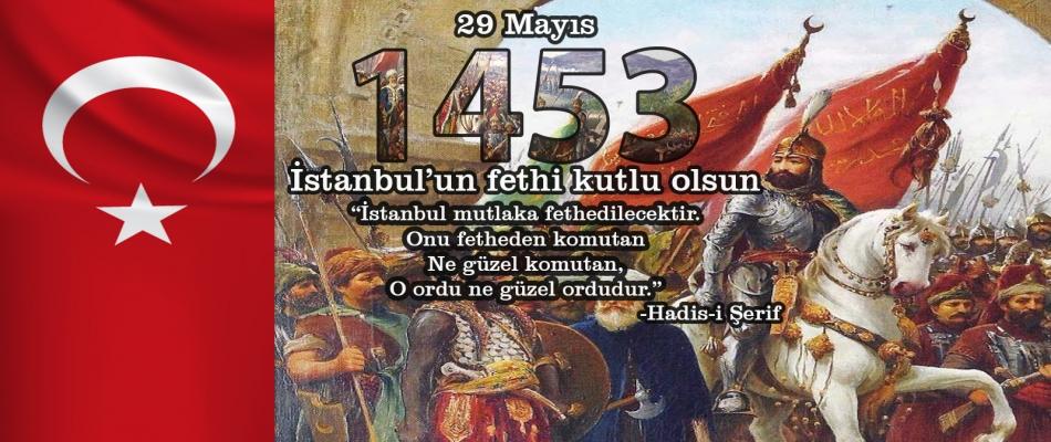 İSTANBUL'UN FETHİNİN 567.YILI KUTLU OLSUN