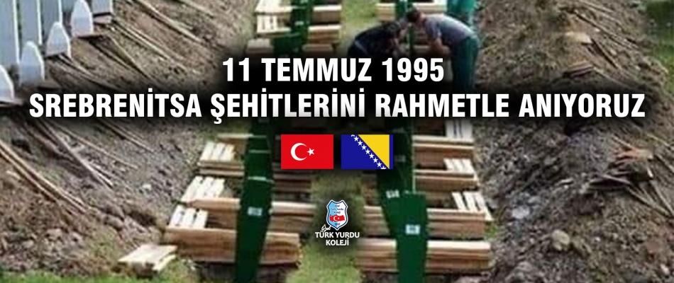 11 TEMMUZ 1995 SREBRENİTSA ŞEHİTLERİNİ RAHMETLE ANIYORUZ