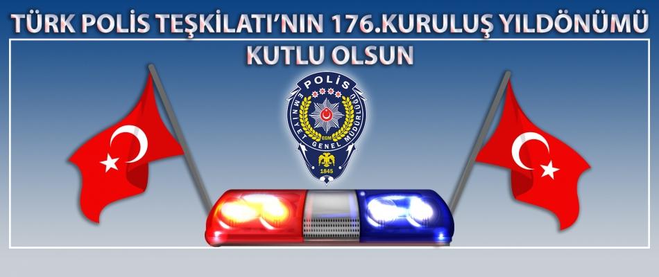 TÜRK POLİS TEŞKİLATI'NIN 176.KURULUŞ YILDÖNÜMÜ KUTLU OLSUN